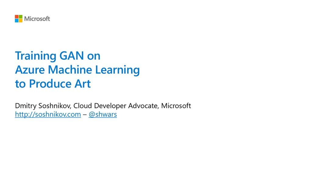 Training GAN on Azure Machine Learning to Produ...