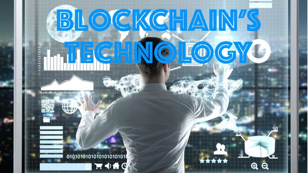 #MPDLDIBJOͷٕज़ʹ͍ͭͯ BloCKCHain'S TECHNOLOGY