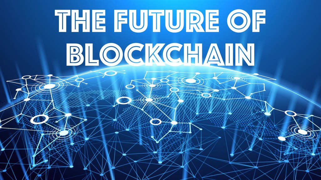 #MPDLDIBJOٕज़ͷՄੑʹ͍ͭͯ THE Future OF BloCKCHain