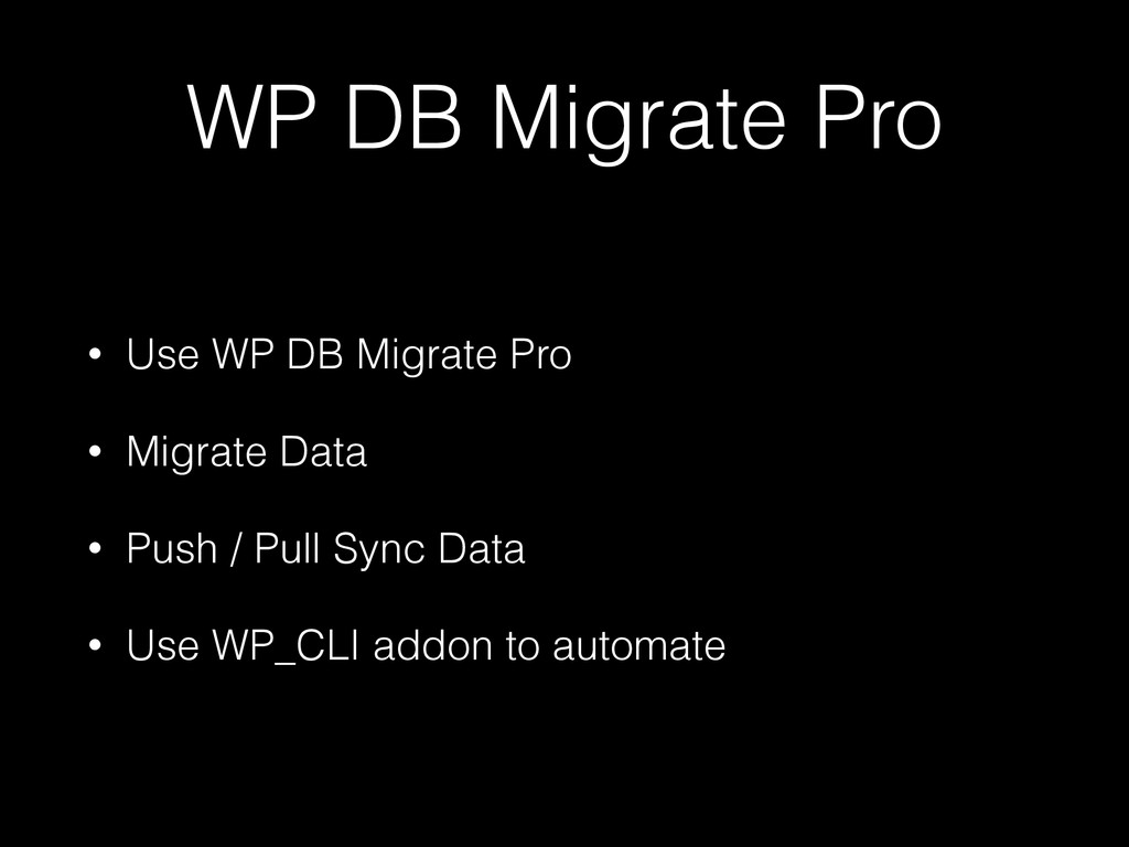 WP DB Migrate Pro • Use WP DB Migrate Pro • Mig...
