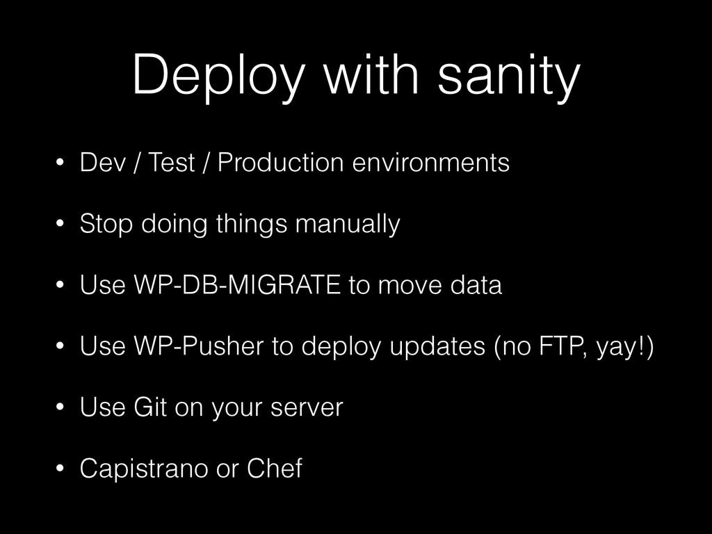 Deploy with sanity • Dev / Test / Production en...