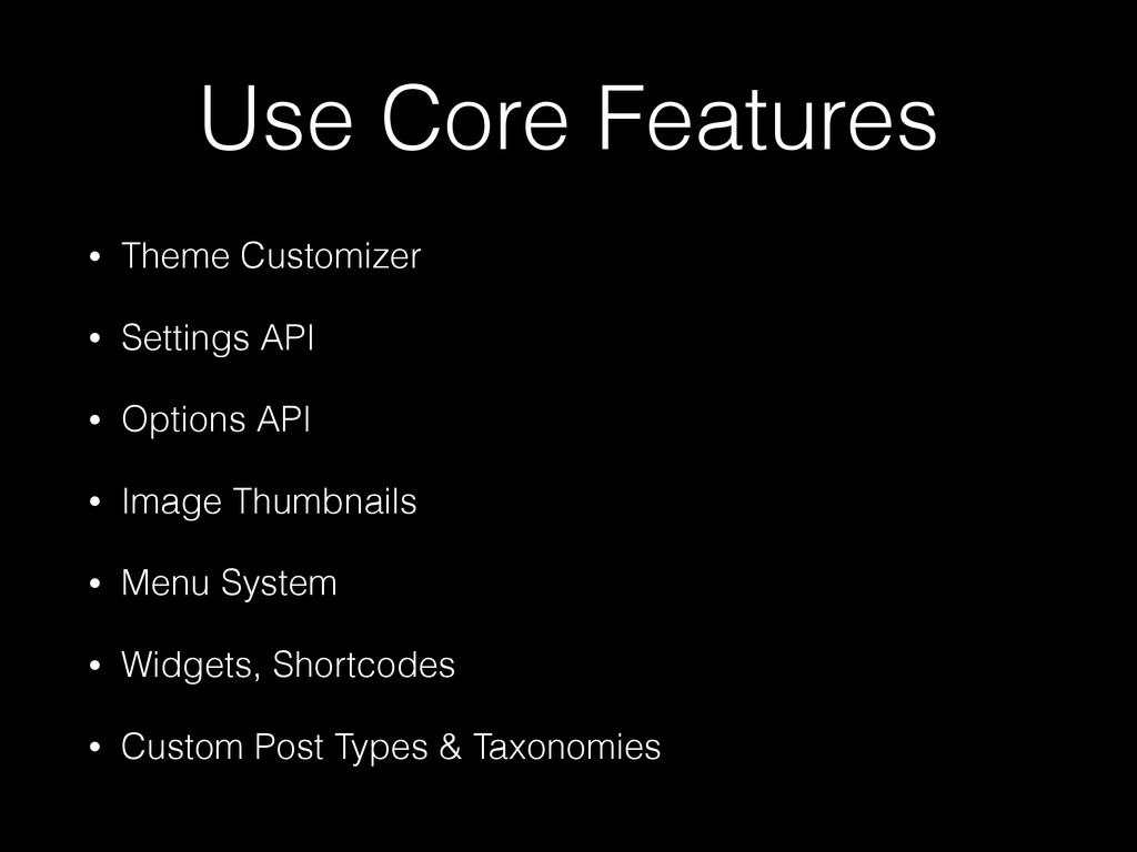Use Core Features • Theme Customizer • Settings...