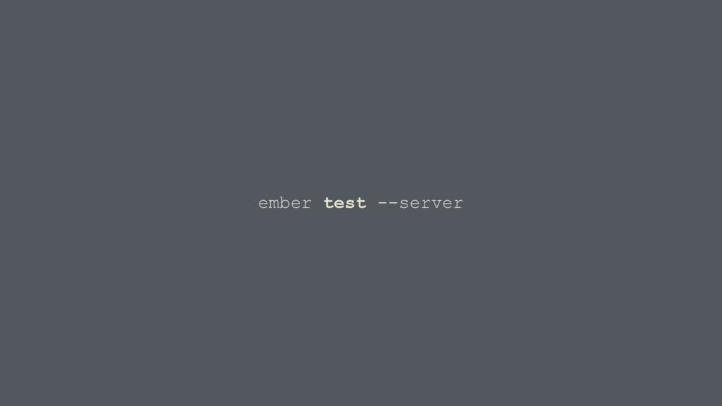 ember test --server