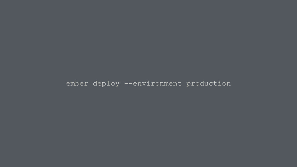 ember deploy --environment production