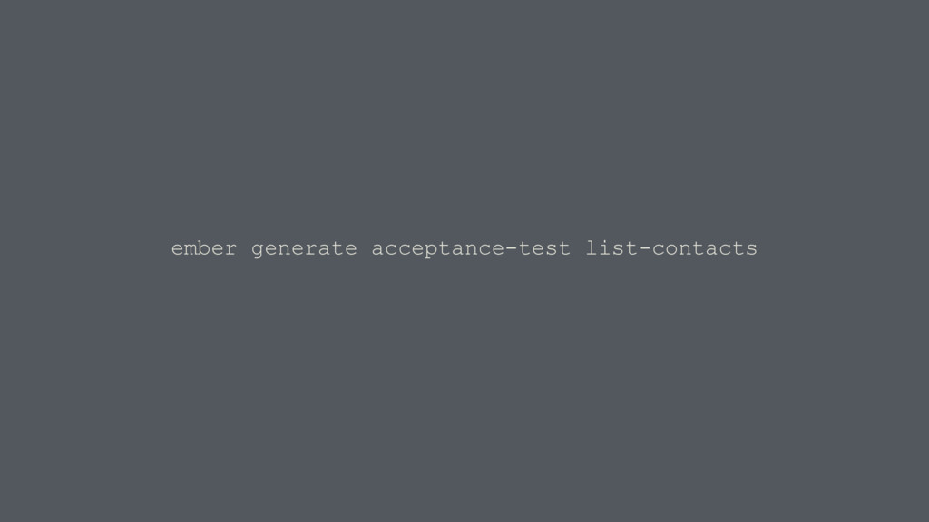 ember generate acceptance-test list-contacts