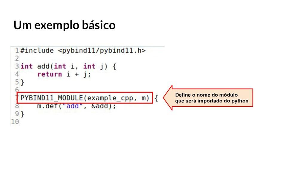 Um exemplo básico Define o nome do módulo que s...