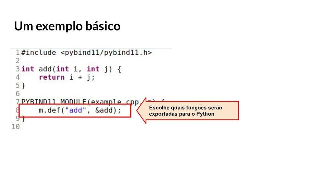 Um exemplo básico Escolhe quais funções serão e...