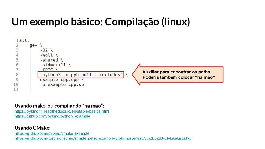 Um exemplo básico: Compilação (linux) * Existe ...