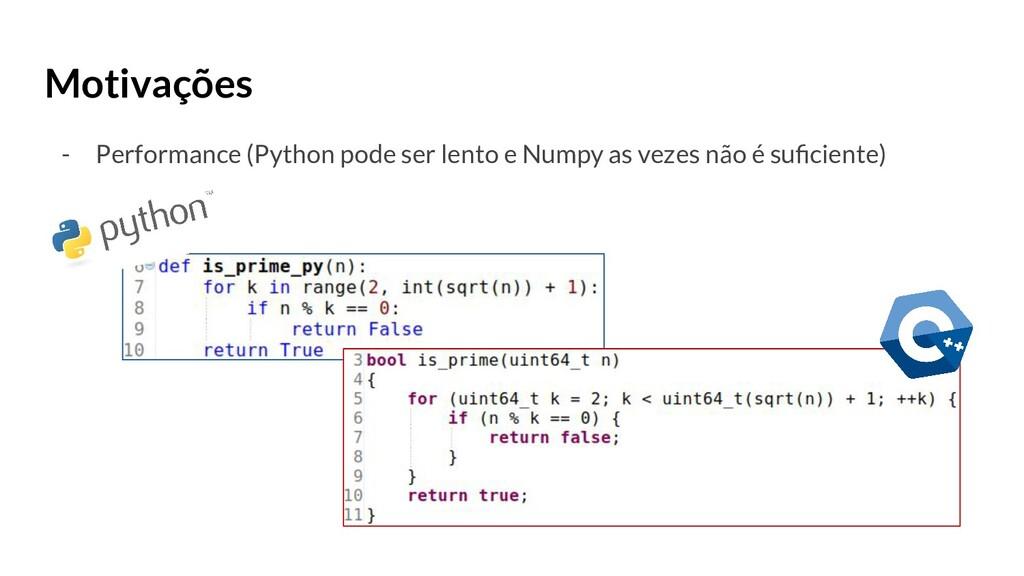 Motivações - Performance (Python pode ser lento...
