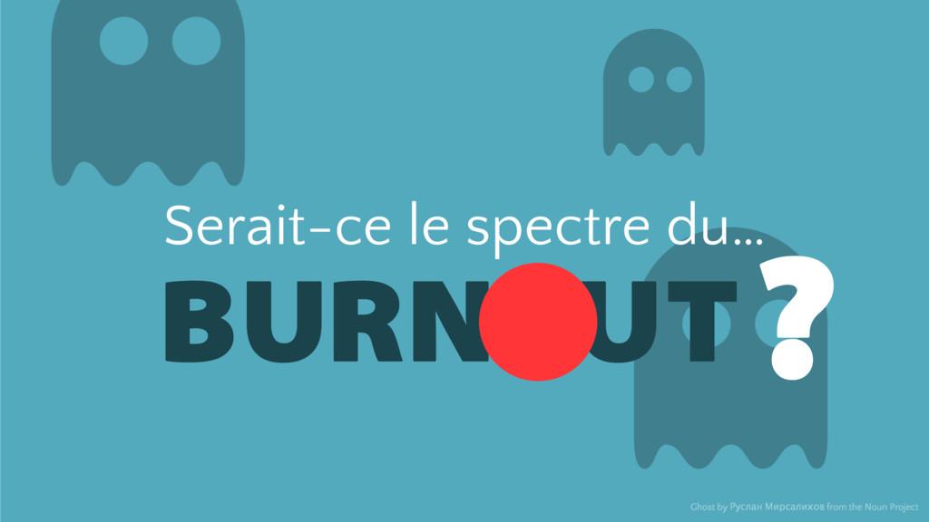 BURN UT Serait-ce le spectre du… Ghost by Русла...