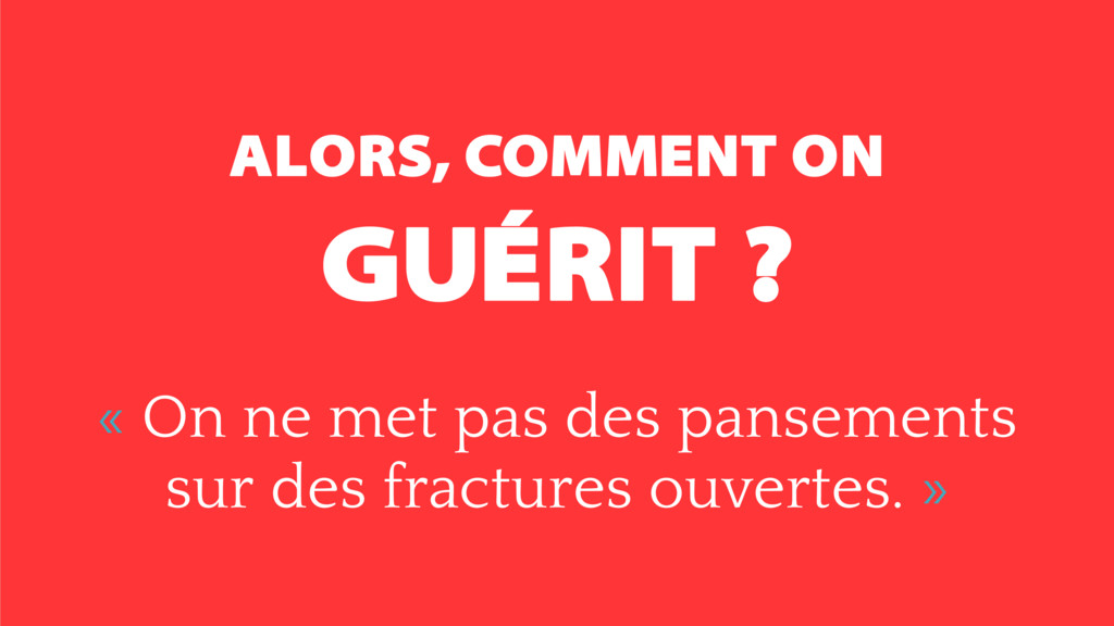 ALORS, COMMENT ON 