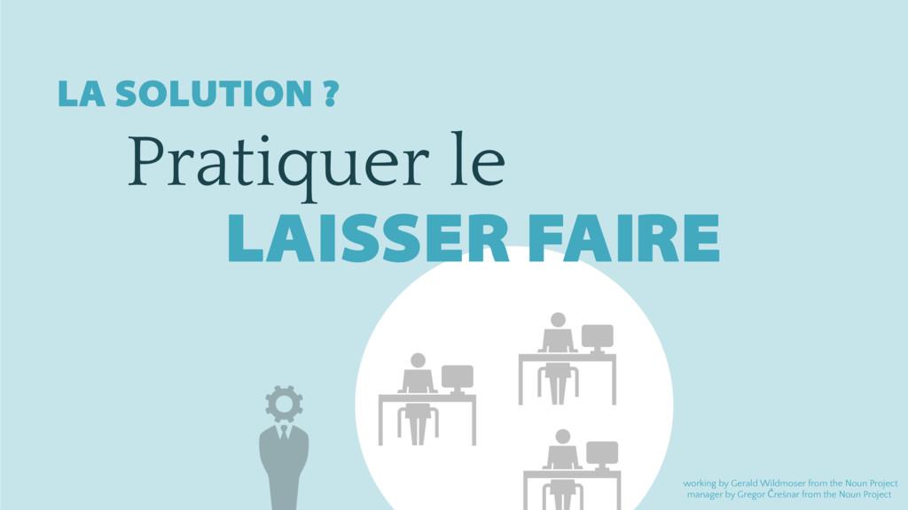 Pratiquer le LAISSER FAIRE working by Gerald Wi...