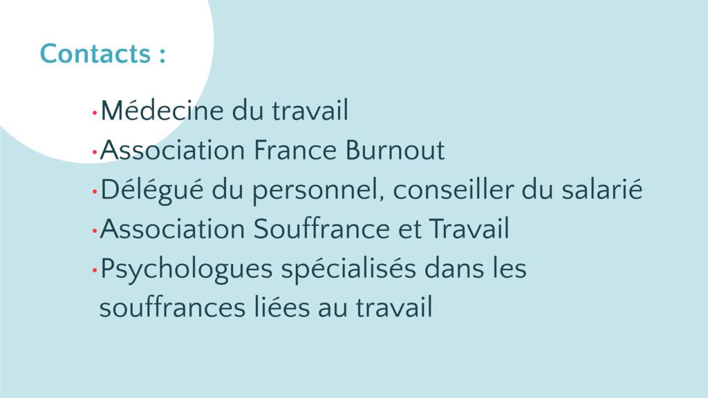 Contacts : •Médecine du travail •Association Fr...