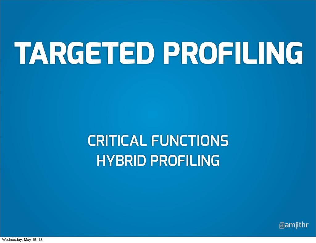 @amjithr CRITICAL FUNCTIONS HYBRID PROFILING TA...