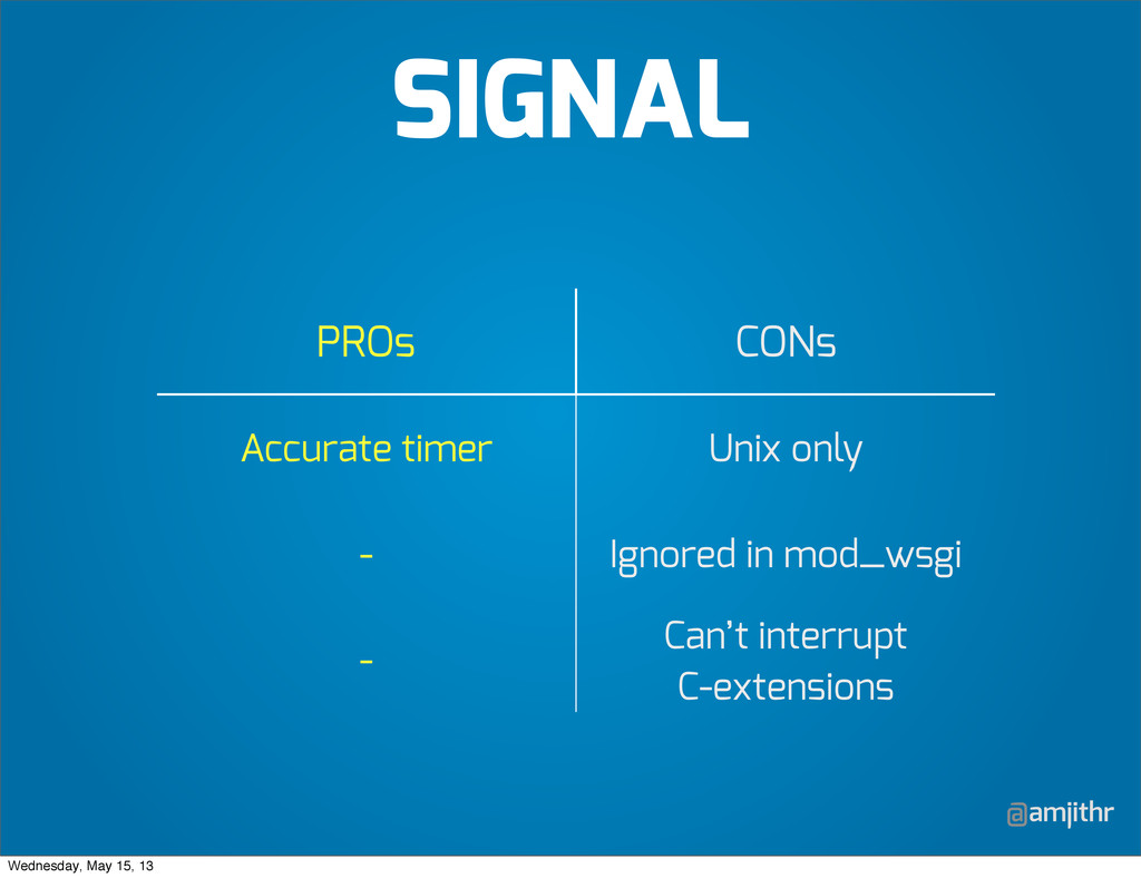 @amjithr PROs CONs Accurate timer Unix only - I...