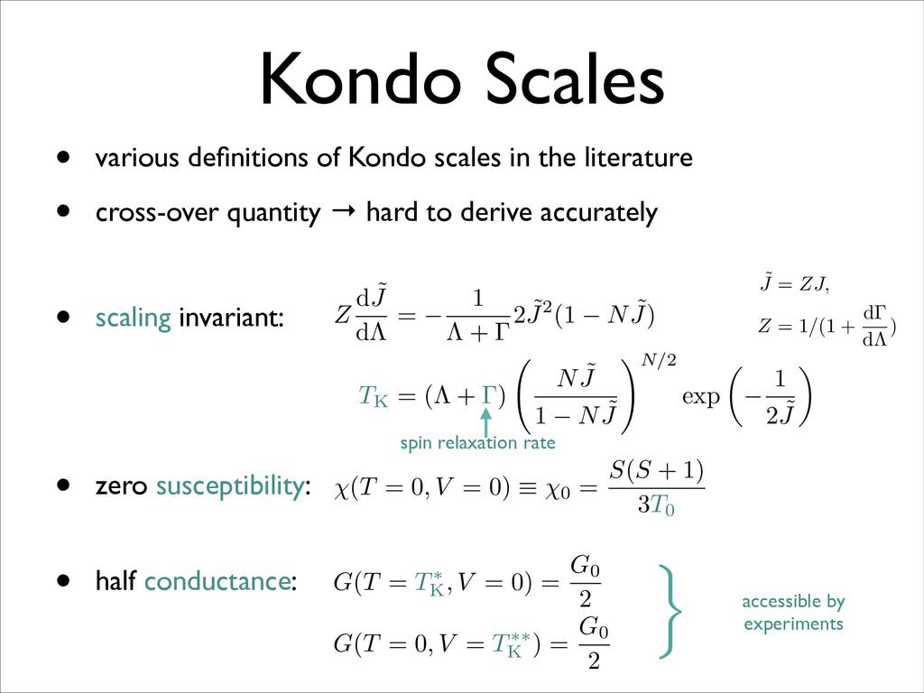 Kondo Scales • scaling invariant: • zero suscep...