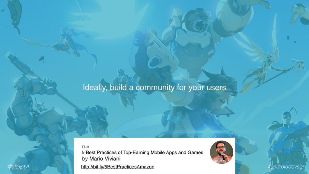 #androiddevsgr @alexstyl Ideally, build a commu...