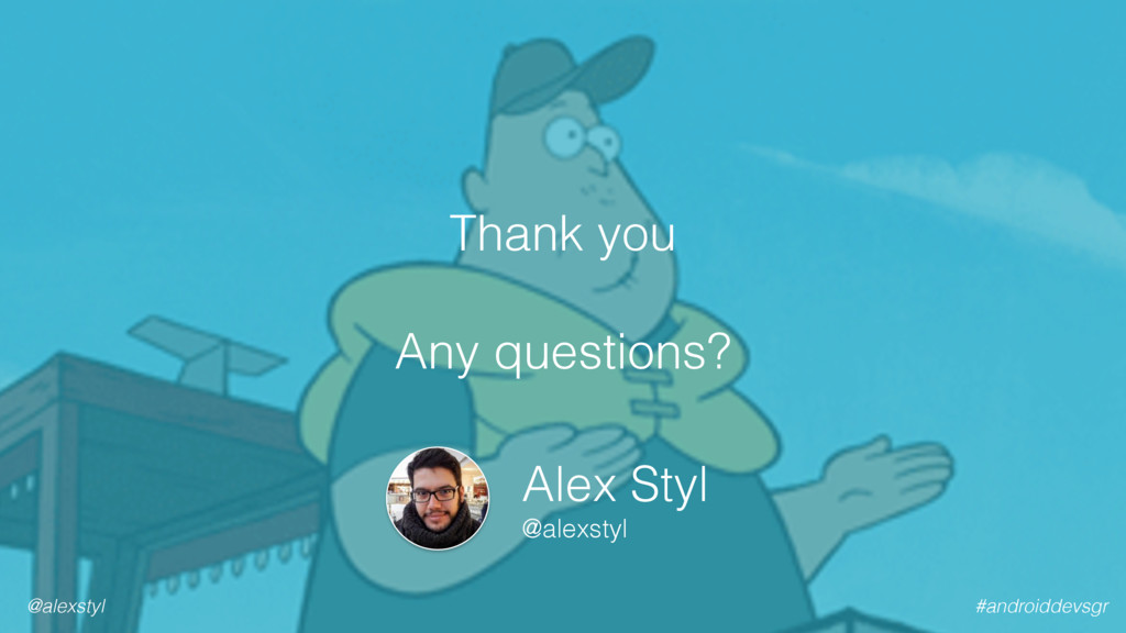 #androiddevsgr @alexstyl Thank you  Any quest...