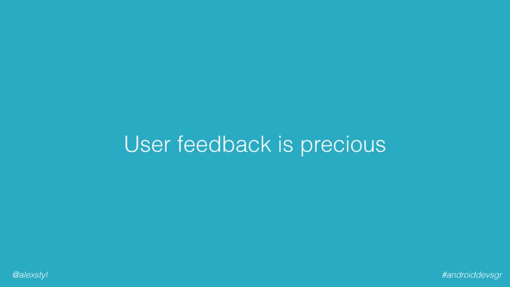 #androiddevsgr @alexstyl User feedback is preci...