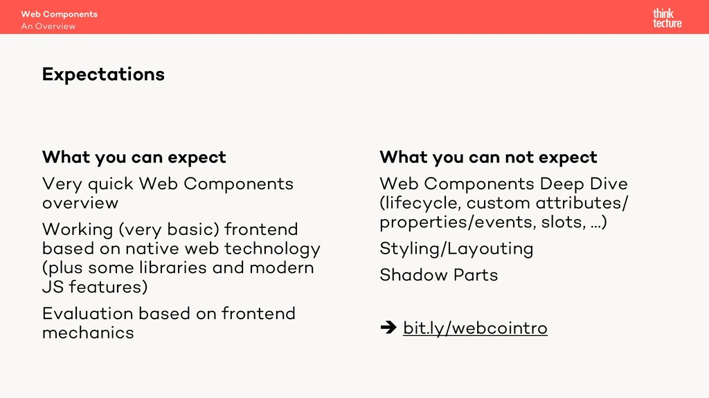 What you can expect Very quick Web Components o...