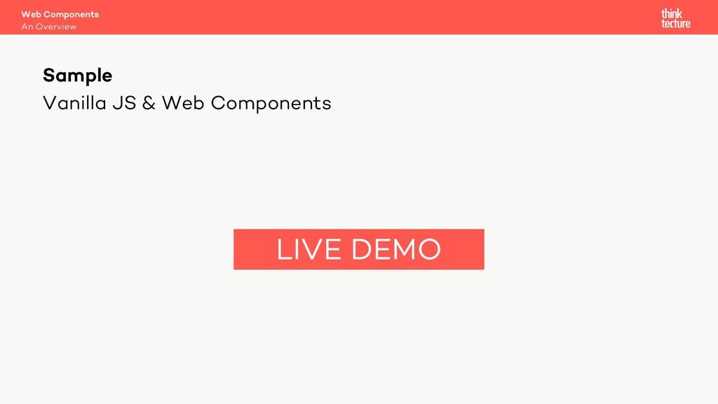 Vanilla JS & Web Components Web Components An O...