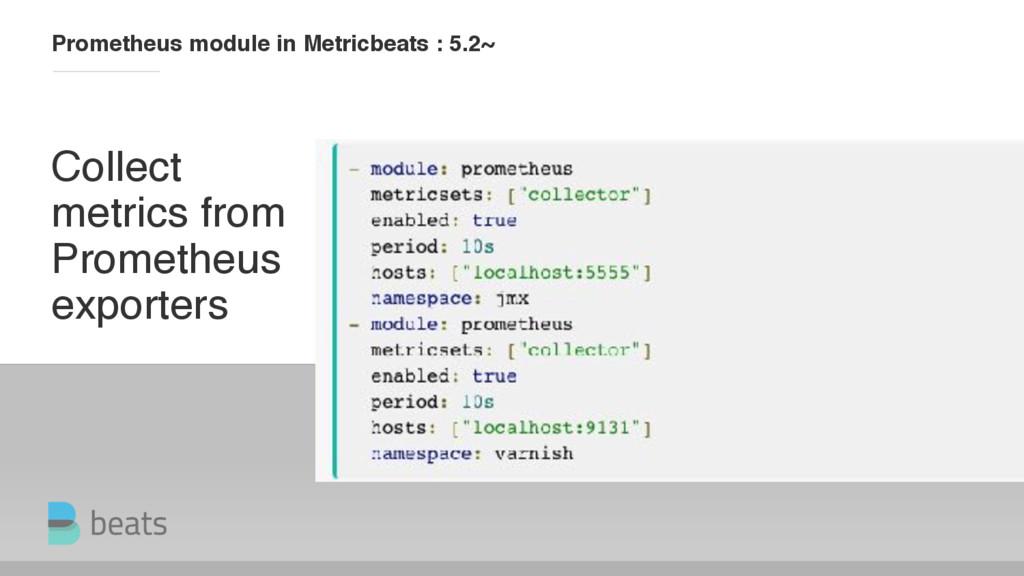 Collect metrics from Prometheus exporters Prome...