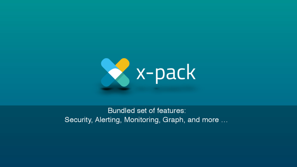 Bundled set of features: Security, Alerting, Mo...