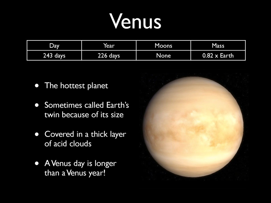 Venus • The hottest planet • Sometimes called E...