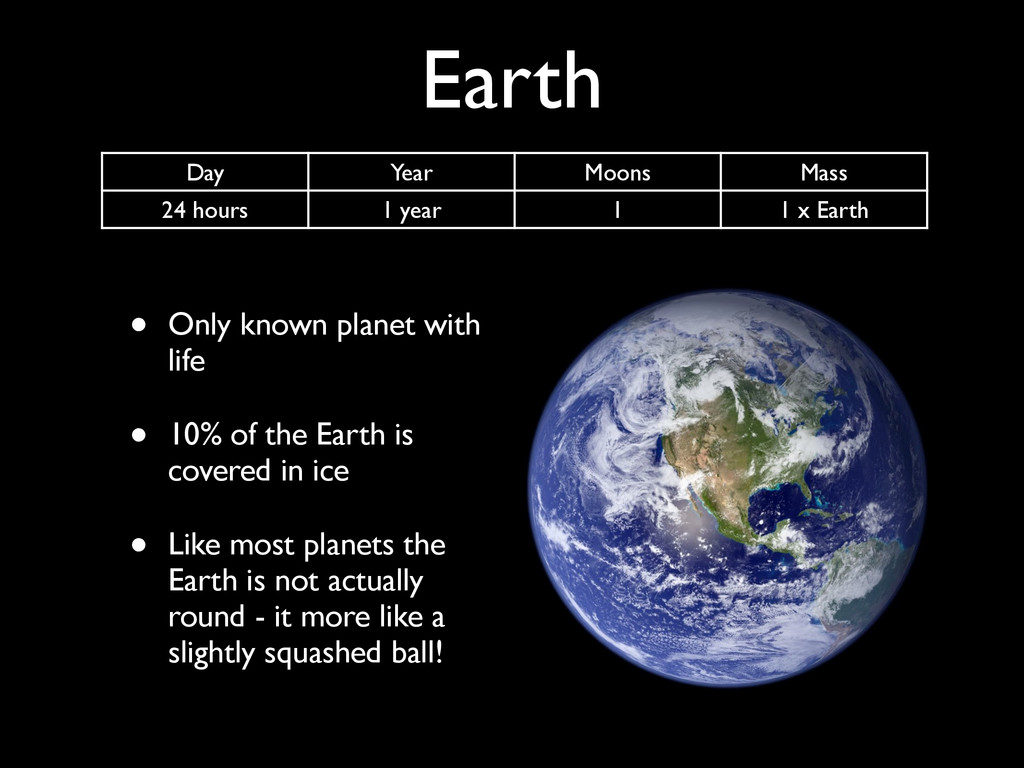 Earth • Only known planet with life • 10% of th...