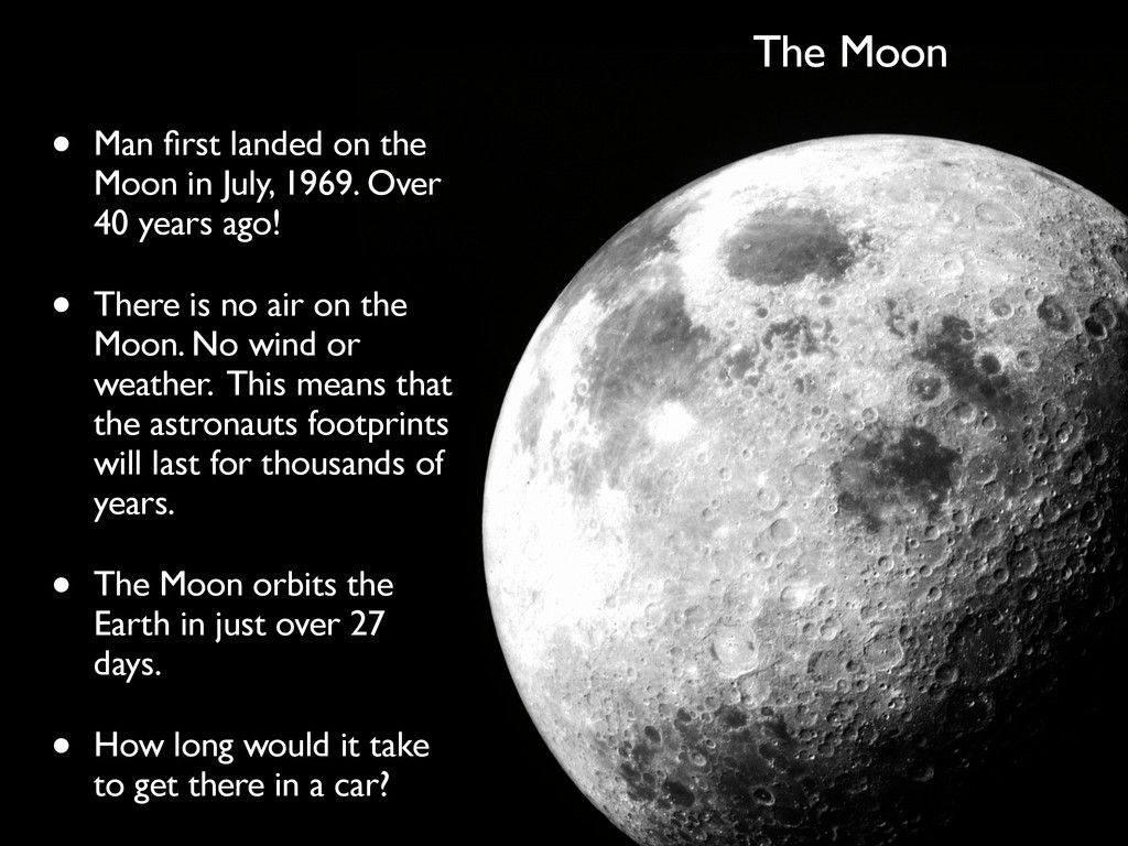The Moon • Man first landed on the Moon in July,...