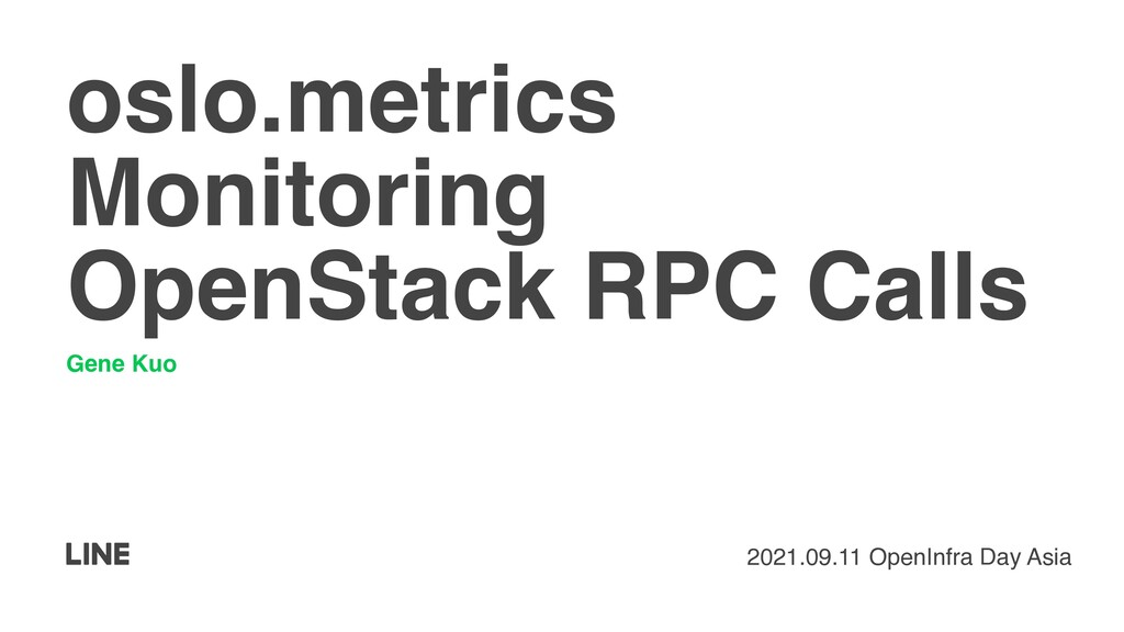 oslo.metric s  Monitoring OpenStack RPC Calls G...