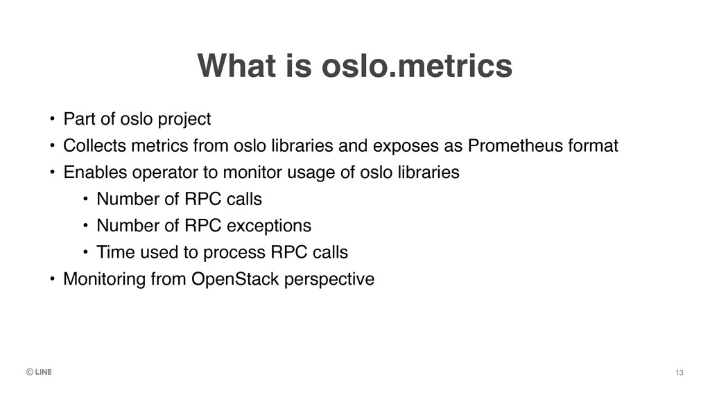What is oslo.metrics • Part of oslo projec t  •...