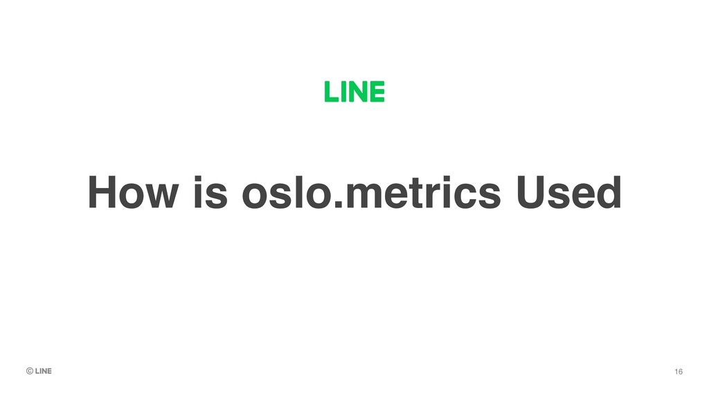 How is oslo.metrics Used 16
