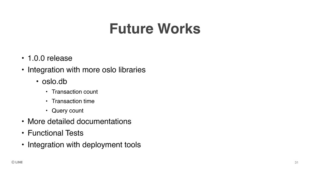 Future Works • 1.0.0 releas e  • Integration wi...