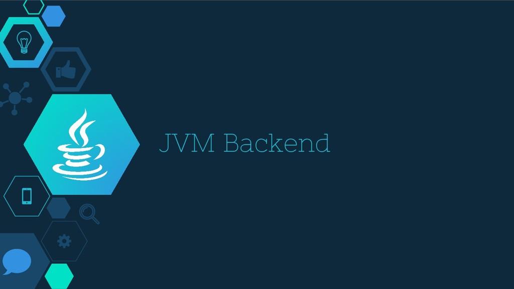 JVM Backend