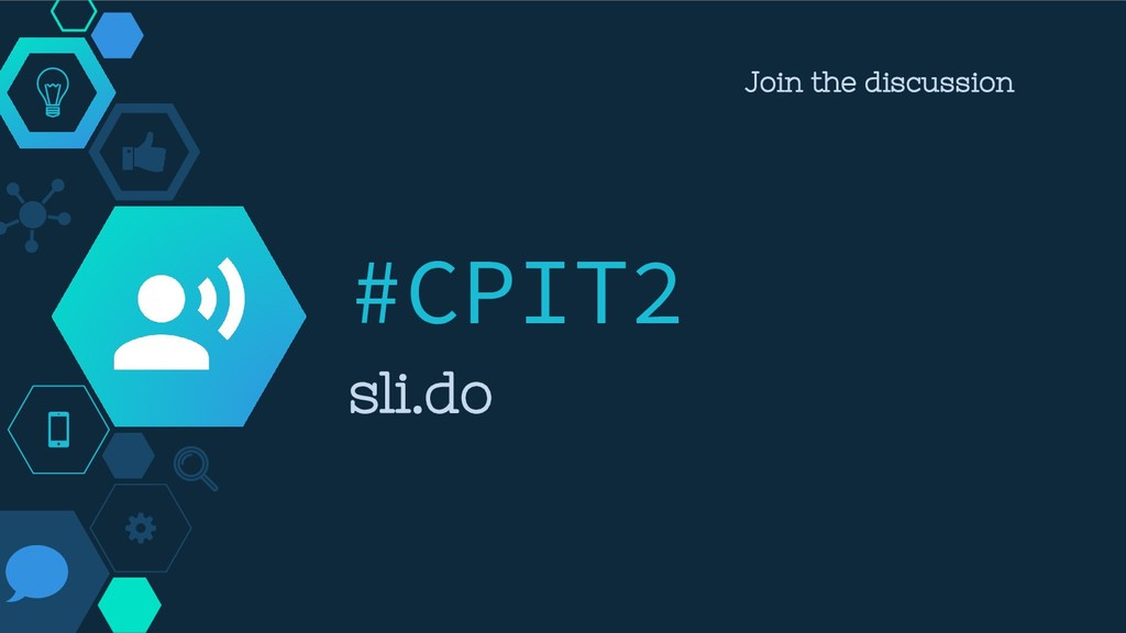 #CPIT2 sli.do Join the discussion