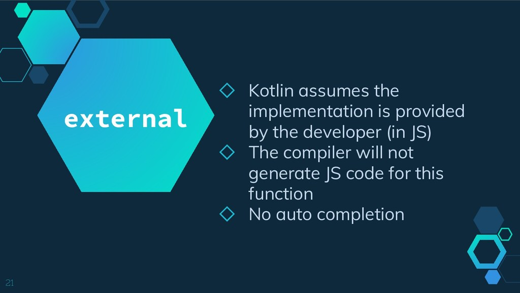 ◇ Kotlin assumes the implementation is provided...