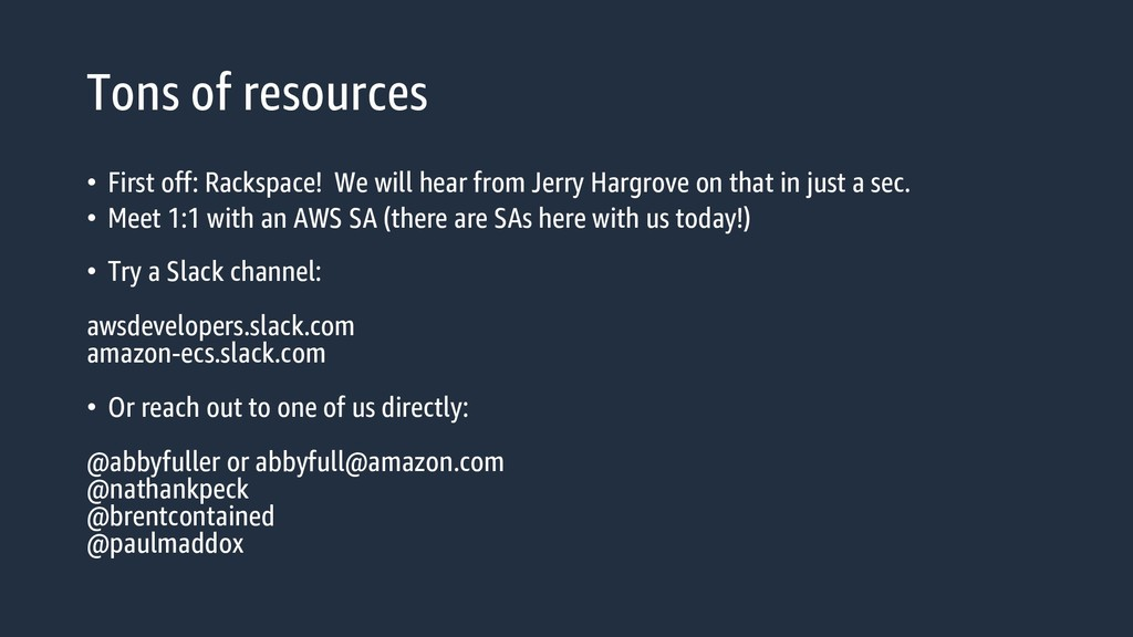 Tons of resources • First off: Rackspace! We wi...