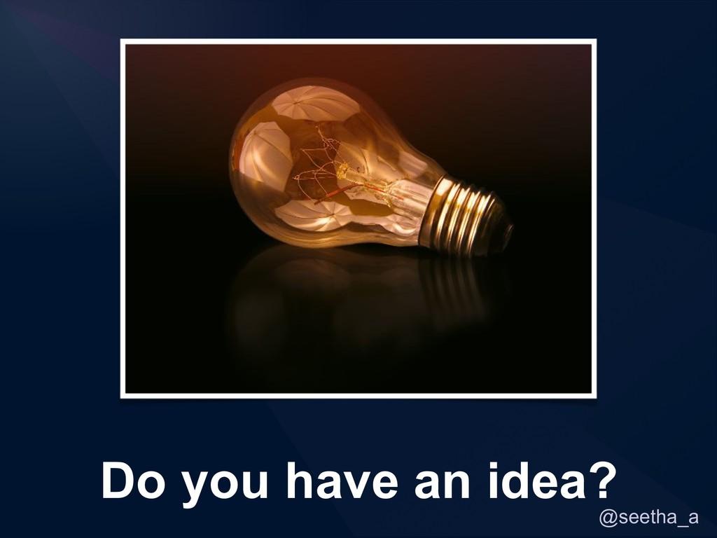 @seetha_a Do you have an idea?