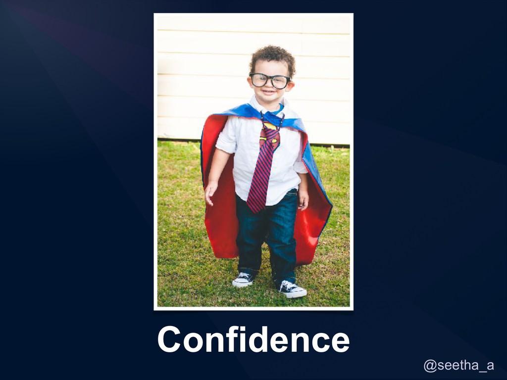 @seetha_a Confidence