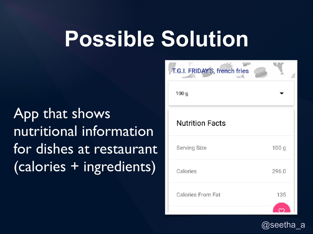 @seetha_a Possible Solution App that shows nutr...