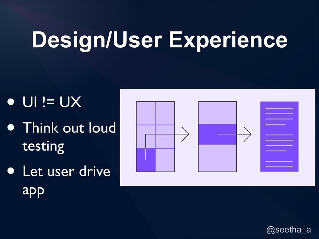 @seetha_a Design/User Experience • UI != UX • T...
