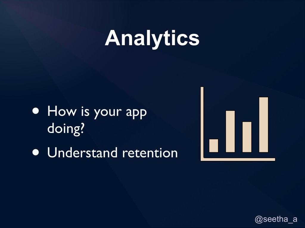@seetha_a Analytics • How is your app doing? • ...