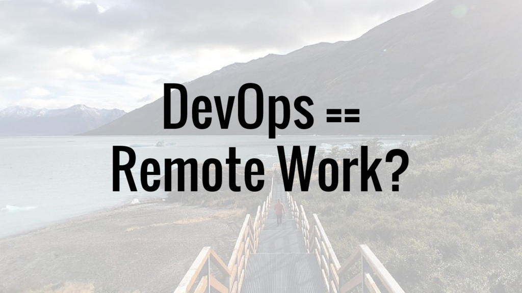 DevOps == Remote Work?