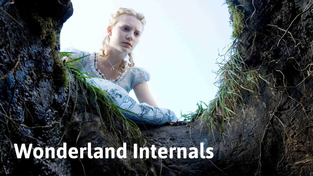 Wonderland Internals