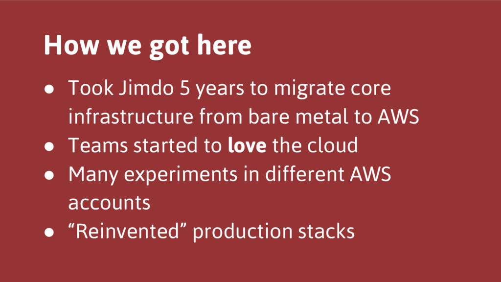 ● Took Jimdo 5 years to migrate core infrastruc...