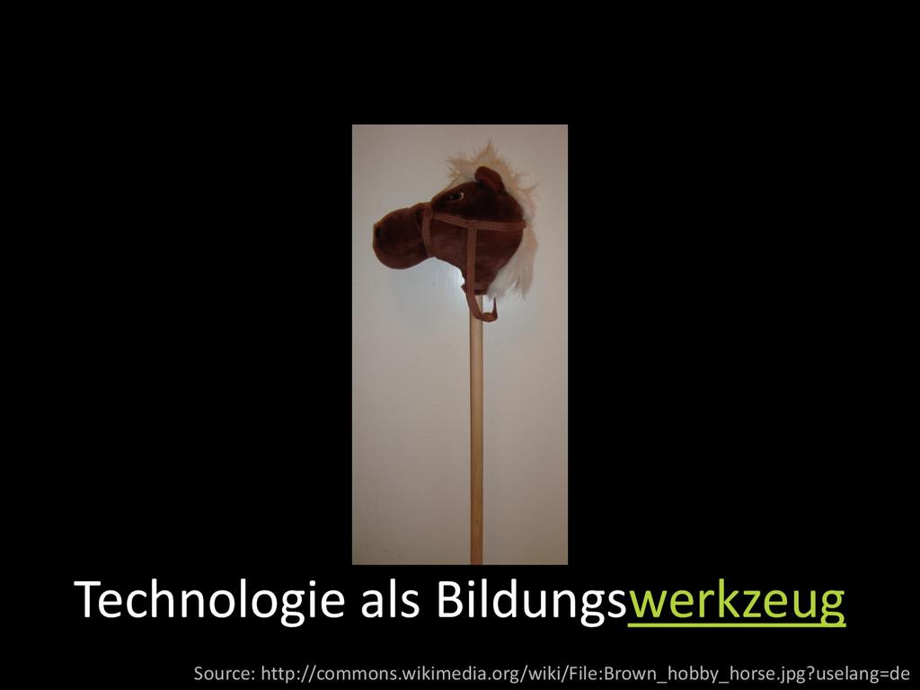 Technologie als Bildungswerkzeug Source: http:/...