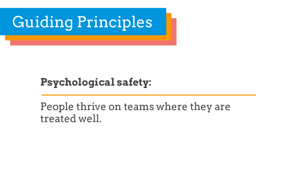 Psychological safety: People thrive on teams wh...