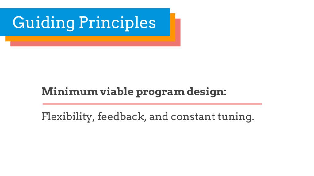 Minimum viable program design: Flexibility, fee...