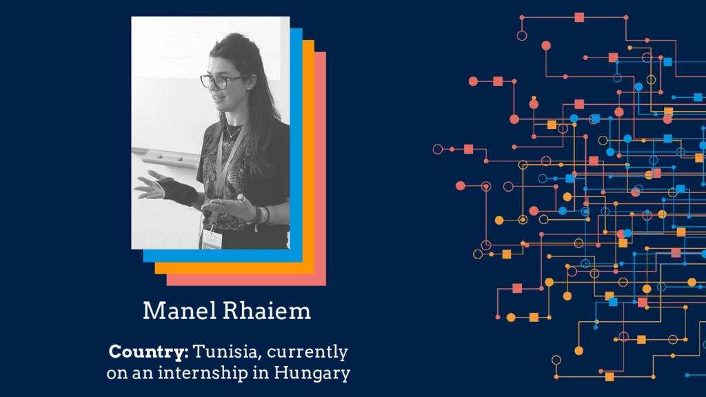 Manel Rhaiem Country: Tunisia, currently on an ...